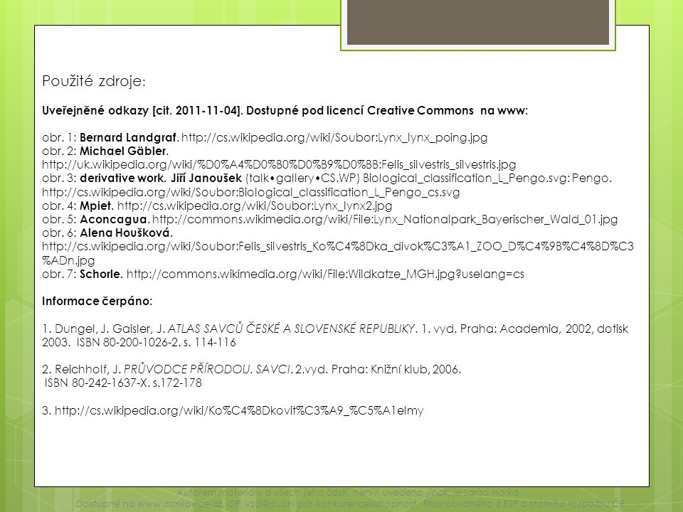 Použité zdroje: Uveřejněné odkazy [cit. 2011-11-04]